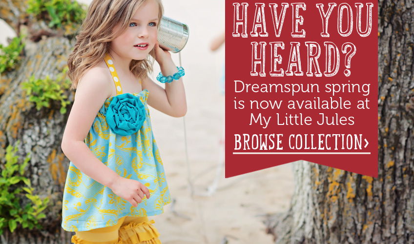 Dreamspun Spring at My Little Jules boutique