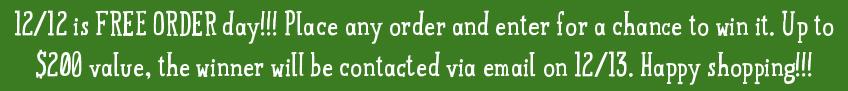 Whoo-hoo! 12/12 is free order day!