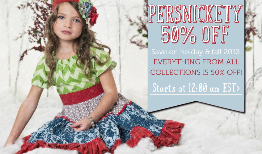 $50% off Persnickety fall and holiday 2013